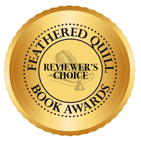 Reviewer's Choice Award - Feathered Quill Book Awards